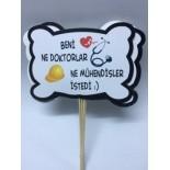 Beni Ne Doktorlar Ne Mühendisler İstedi Çubuklu Konuşma Balonu